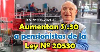 Aumentan a pensionistas de la Ley 20530