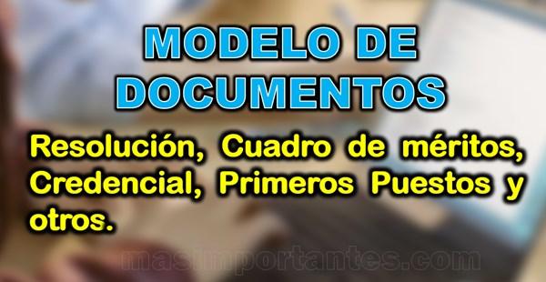 Modelo de documentos: Resolución, Certificado, Primeros Puestos, Cuadro de méritoos, credencial, etc.